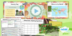 PlanIt - D&T UKS2 - Global Food Lesson 1: Where Ingredients Come From Lesson Pack