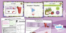 PlanIt - D&T LKS2 - Edible Garden Lesson 4: Strawberry Smoothies Lesson Pack