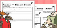 Animals v Humans Debate Activity Sheet to Support Teaching on Fantastic Mr Fox