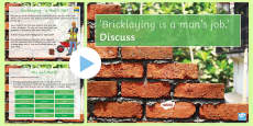 * NEW * 'Bricklaying is a man's job.' Discuss. Lesson Pack
