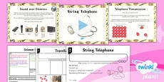 PlanIt - Science Year 4 - Sound Lesson 4: String Telephone Lesson Pack