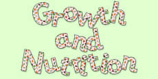 'Growth and Nutrition' Display Lettering