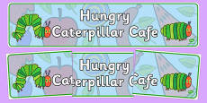 Cafe Role Play Display Banner to Support Teaching on The Very Hungry Caterpillar