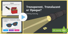 KS1 Translucent, Transparent or Opaque Sorting PowerPoint