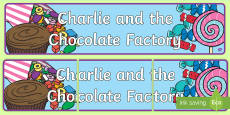 Display Banner to Support Teaching on Charlie and the Chocolate Factory