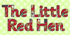The Little Red Hen Display Lettering