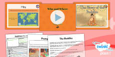 PlanIt - RE Year 4 - Buddhism Lesson 1: Who and Where Lesson Pack