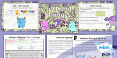 PlanIt Computing Year 1 Using and Applying Lesson 6: Text and images Lesson Pack