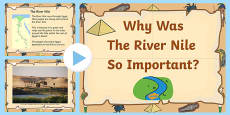 Ancient Egypt 'Why was the river Nile So Important?' PowerPoint and Worksheets