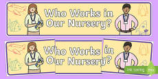Who Works In Our Nursery Display Banner