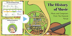The History of Music: The Classical Period and Composers PowerPoint