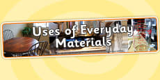 Uses of Everyday Materials Photo Display Banner