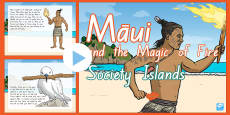 * NEW * Society Islands Myths - Maui and The Magic Of Fire PowerPoint