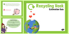 Recycling Week Estimation Quiz PowerPoint