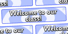 Welcome to our class - Plain Themed Classroom Display Banner