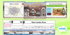 PlanIt - Geography Year 3 - The UK Lesson 5: How London Grew Lesson Pack