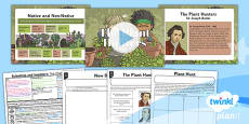 PlanIt - Science Year 3 - Scientists and Inventors Lesson 1: The Plant Hunters Lesson Pack