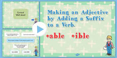 Making an Adjective by Adding the Suffix  able or  ible to a Verb SPaG PowerPoint Quiz