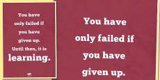 You Only Fail If You Give Up Motivational Poster