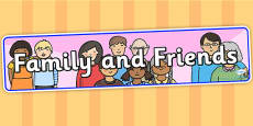 Family and Friends IPC Display Banner