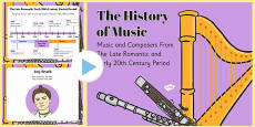 The History of Music: The Late Romantic and Early 20th Century Musical Era and Composers PowerPoint