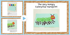 Handprint Craft Instructions PowerPoint to Support Teaching on The Very Hungry Caterpillar