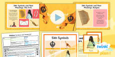 PlanIt - RE Year 3 - Sikhism Lesson 6: Symbols and Meanings Lesson Pack