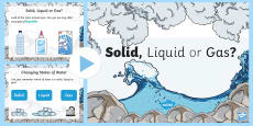 Solid, Liquid or Gas PowerPoint