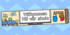 'Welcome to Our School' Display Banner Swedish