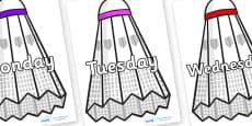 Days of the Week on Shuttlecocks