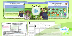 PlanIt - Geography Year 6 - Trade and Economics Lesson 4: Fair Trade Lesson Pack
