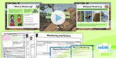 PlanIt - Geography Year 6 - Our Changing World Lesson 1: Weathering and Erosion Lesson Pack