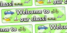 Welcome to our class- Transport Themed Classroom Display Banner