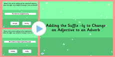Making an Adverb by Adding the Suffix  ly to an Adjective SPaG PowerPoint Quiz