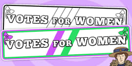 Suffragettes Votes For Women Roleplay Protest Banner