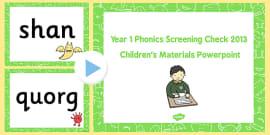 Year 1 Phonics Screening Check 2013 Children's Materials PowerPoint