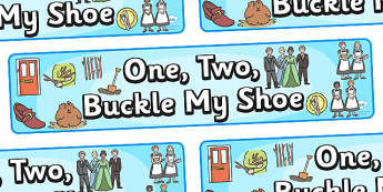 One Two Buckle My Shoe Display Banner - One, Two, Buckle My Shoe, nursery rhyme, rhyme, rhyming, nursery rhyme story, nursery rhymes, counting rhymes, 1,2,Buckle my shoe resources