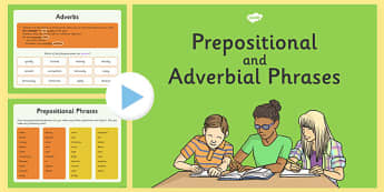 Prepositional and Adverbial Phrases Presentation - Adjectival Phrases, Prepositions