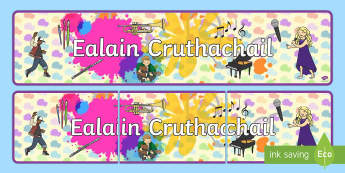CfE Expressive Arts Display Banner Gaelic - Ealain Cruthachail, CfE, Gaelic, Display, Expressive Arts, Display, Banners, Curricular Areas, Scott