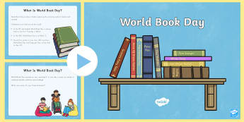 World Book Day Pre K2 PowerPoint - World Book Day , reading, literacy, UNESCO, authors, writers, books,