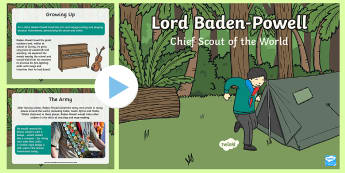 Lord Baden-Powell PowerPoint - Lord Baden Powell, scouts, girl scout, boy scouts, scouting for boys, The Scouts Association,