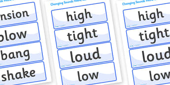 Changing Sounds Word Cards - changing sounds word mat, changing sounds, sounds, word cards, cards, flashcard, tension, blow, bang, loud, quiet, materials, sound wave, tuning, soundproof, low, high