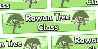 Rowan Tree Themed Classroom Display Banner - Themed banner, banner, display banner, Classroom labels, Area labels, Poster, Display, Areas