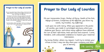 Prayer to Our Lady of Lourdes Display Poster - Our Lady of Lourdes, Virgin Mary, prayer, vocabulary, Lourdes, Marian shrine, grotto, display poster - Our Lady of Lourdes, Virgin Mary, prayer, vocabulary, Lourdes, Marian shrine, grotto, display poster