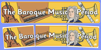 Baroque Period Music Display Banner - baroque, period, music