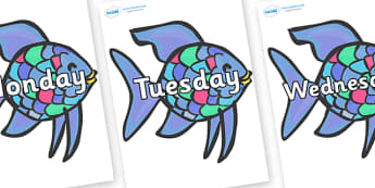 Days of the Week on Rainbow Fish to Support Teaching on The Rainbow Fish - Days of the Week, Weeks poster, week, display, poster, frieze, Days, Day, Monday, Tuesday, Wednesday, Thursday, Friday, Saturday, Sunday