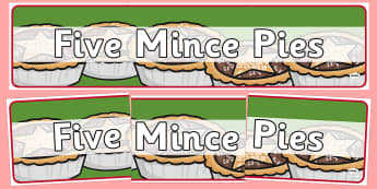 Five Mince Pies Nursery Rhyme Display Banner - five mince pies, nursery rhyme, rhyme, rhyming, christmas, food, santa, display banner, display, banner