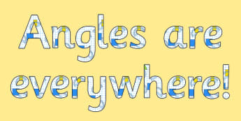 Angles are Everywhere - display lettering - Angles Primary Resources, points, map, measuring, protractor