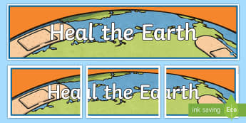 Heal the Earth Banner - Earth Day, heal the earth, conservation, recycle, reduce, reuse, renew,