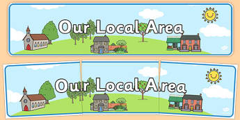 Our Local Area Topic Display Banner - our local area, display banner, our area display banner, our local area banner, our local area display